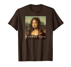 Trends La Gioconda Mona Lisa Funny Monday Art T-Shirt today. You can choose from thousands of designs, colors and sizes. Trends La Gioconda Mona Lisa Funny Monday Art T-Shirt Monday Humor, Funny Monday, Cute Graphic Tees, Direct To Garment Printer, Branded T Shirts, Funny Shirts, Cat Shirts, Types Of Shirts, Shirt Style