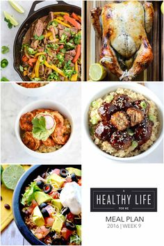 Weekly Meal Plan Week 9  A healthy family friendly menu plan for five weeknight meals, and dessert idea.  Each featured recipe includes link to complete recipe. - A Healthy Life For Me