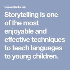 Storytelling is one of the most enjoyable and effective techniques to teach languages to young children. When you read or tell stories to children you immerse them in rich language in context, whic… Young Children, Languages, Storytelling, Articles, Teaching, Idioms, Little Boys, Education, Boy Babies
