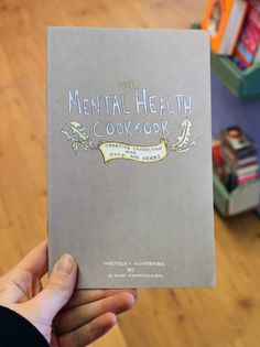 Mental Health Cookbook: Creating Connections with Food and Herbs