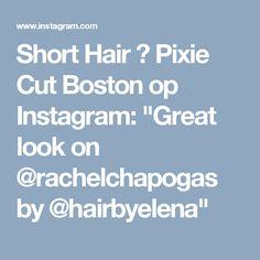 "Short Hair 💇 Pixie Cut Boston op Instagram: ""Great look on @rachelchapogas by @hairbyelena"""