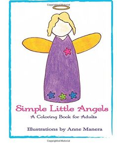 Simple Little Angels A Coloring Book For Adults By Anne Manera