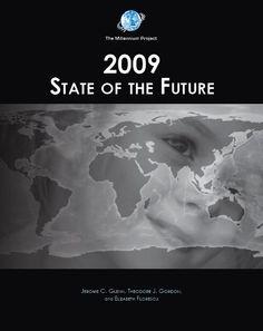 2009 State of the future / Jerome C. Glenn, Theodore J. Gordon and Elizabeth Florescu