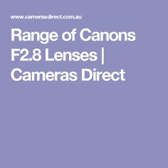 Range of Canons Lenses