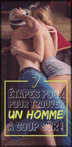7 ETAPES POUR TROUVER UN HOMME A COUP SUR