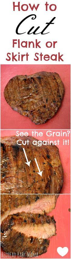 Learn how to cut flank steak or skirt steak. Cut against the grain and it's tasty!
