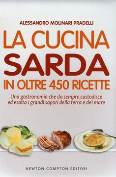 La cucina sarda in oltre 450 ricette Prezzo, Italian Recipes, Food And Drink, Menu, Good Things, Dishes, Euro, Cooking, Yogurt