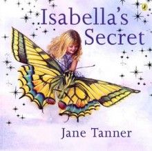 Isabella's secret by Jane Tanner (image from publisher's website, www.penguin.com.au)  I love this author, perfect combination of story and illustration