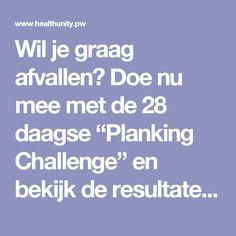 """Wil je graag afvallen? Doe nu mee met de 28 daagse """"Planking Challenge"""" en bekijk de resultaten!   Health Unity"""
