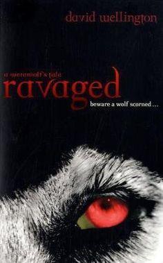 Ravaged: A Werewolf's Tale. David Wellington