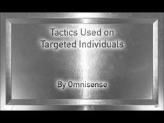 Tactics Used Against Targeted Individuals - Black Ops; https://youtu.be/uomhrJNJ7kw