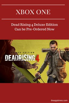 Dead Rising 4 Deluxe Edition is available for pre-order from the Microsoft Store. It features new content, a Holiday pack and an all-new multiplayer mode. via @theapptimes