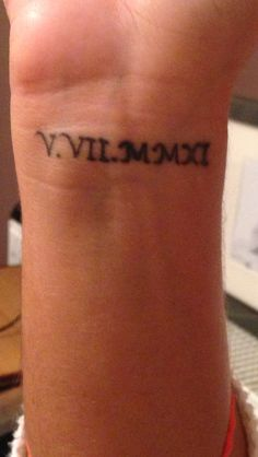 I would do this for my dad or my grandfathers! Put there date of birth on my wrist in roman numerals! ♥