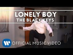 The Black Keys - Lonely Boy [Official Music Video] - YouTube