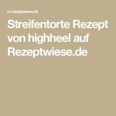 Streifentorte Rezept von highheel auf Rezeptwiese.de
