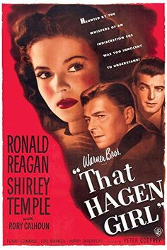 THAT HAGEN GIRL (1947) - Ronald Reagan - Shirley Temple - Rory Calhoun - Directed by Peter Godfrey - Warner Bros. - Movie Poster.