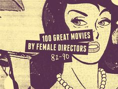 100 great movies by female directors – part 9 - Little White Lies