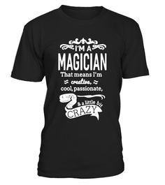 """# I'm A Magician T-shirt Unisex Funny Sayings Great Gift Idea .  Special Offer, not available in shops      Comes in a variety of styles and colours      Buy yours now before it is too late!      Secured payment via Visa / Mastercard / Amex / PayPal      How to place an order            Choose the model from the drop-down menu      Click on """"Buy it now""""      Choose the size and the quantity      Add your delivery address and bank details      And that's it!      Tags: Online Graphic Tees…"""
