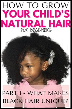 How to grow kid's natural hair for beginners PART 1 – what makes Black hair unique?