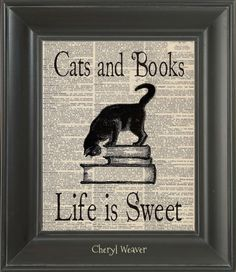 Vintage Dictionary Page Cats and Books Life Is Sweet Unframed  Upcycle Art Vintage Graphic 8 x 10 via Etsy I Love Books, Books To Read, My Books, I Love Cats, Crazy Cats, Cute Cats, Book Lovers, Cat Lovers, Vintage Graphic