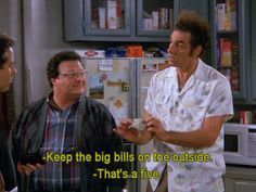 Seinfeld quote - Kramer shows Jerry his roll of money, 'The Reverse Peephole'