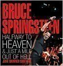 Bruce Springsteen: Halfway to Heaven & Just a Mile Out of Hell by June Skinner Sawyers http://www.amazon.com/dp/1435111877/ref=cm_sw_r_pi_dp_0-M2ub12XMFBD