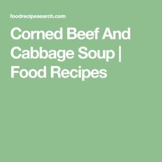 Corned Beef And Cabbage Soup | Food Recipes