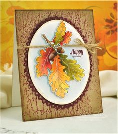 Oak Leaves Happy Birthday: JustRite Oak Leaves cling stamps, watercolored with Ranger Distress Inks and enhanced with Copic markers after the watercolors dried. Blog post is here: http://debbiedesigns.typepad.com/muse_and_amuse/2014/10/oak-leaves-happy-birthday.html
