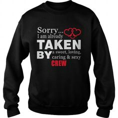 CREW Sorry I'm taken by CREW tee shirts LIMITED TIME ONLY. ORDER NOW if you like, Item Not Sold Anywhere Else. Amazing for you or gift for your family members and your friends. Thank you! #crew-sweatshirts #crew #sweatshirts