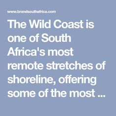 The Wild Coast is one of South Africa's most remote stretches of shoreline, offering some of the most beautiful and primeval coastal scenery in the world. London Airports, River Mouth, Mountain Bike Tour, Port Elizabeth, Deep Sea Fishing, Destin Beach, Most Beautiful Beaches, Whale Watching, Natural Wonders