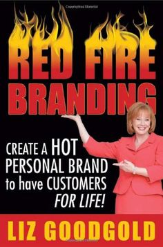 Red Fire Branding: Creating a Hot Personal Brand so that Customers Choose You! by Liz Goodgold http://www.amazon.com/dp/1600052045/ref=cm_sw_r_pi_dp_hkcwub1AGX5VF