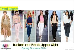 Tucked Out #Pants Upper Side #Fashion Trend for Spring Summer 2014  #spring2014 #trends
