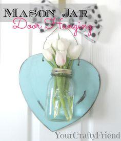 Your Crafty Friend: Mason Jar / Heart Door Hanging
