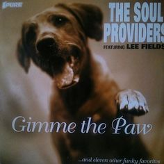 The Soul Providers featuring Lee Fields - Gimme the paw ...and eleven other funky favorites