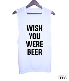 Wish You Were Beer Muscle Tee Vegas Vacation, Muscle Tees, Athletic Tank Tops, Beer, Shoe, Trending Outfits, Stylish, Colors, Etsy