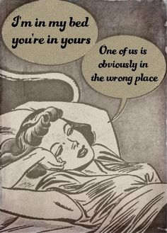 "Comic Girls Say.. "" I'm in my bed you're in yours. One of us is obiously in the wrong place""      #comic #vintage"