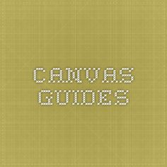Canvas Guides: | Canvas Guides is the online documentation site for students, instructors, instructional designers, parents, and learning management system (LMS) admins. | Instructure