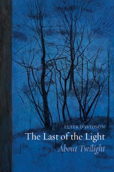 The Last of the Light: About Twilight by Peter Davidson (Reaktion Books, 280 pages, hardback.)  How to describe a book that, despite careful reading, feels only half-apprehended, its i