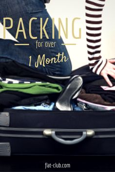 FlatClub Blog: Packing for 1 Month or More. If you're traveling abroad and need to get all your stuff in one suitcase, read these tips on what to pack.
