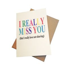 Military Greeting Card - I Really Miss You (But I Really Love Not Shaving)