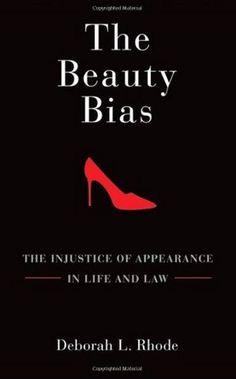 "Book Review: ""The Beauty Bias"" by Deborah L. Rhode"