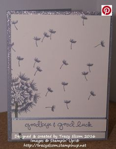 Goodbye & good luck dandelion card created using the Balloon Celebration Stamp Set from the Stampin' Up! 2016 Occasions Catalogue. http://tracyelsom.stampinup.net: