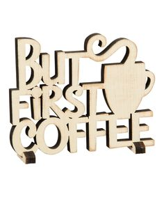 Look at this Cream 'First Coffee' Word Art on #zulily today!
