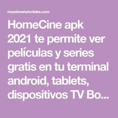 HomeCine apk 2021 te permite ver películas y series gratis en tu terminal android, tablets, dispositivos TV Box y PC´s - Descarga Ahora Android, Terminal, Tablets, Tv, Watch Movies, Free Downloads, Tutorials, Television Set, Television