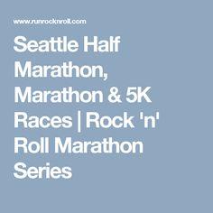 Seattle Half Marathon, Marathon & 5K Races   Rock 'n' Roll Marathon Series