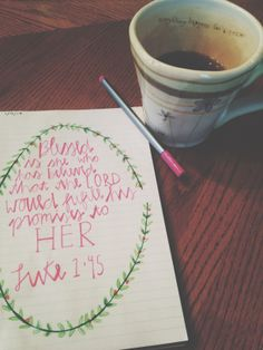 Coffee and Jesus. Clinging to the promises  that He has made me. Luke 1:45.