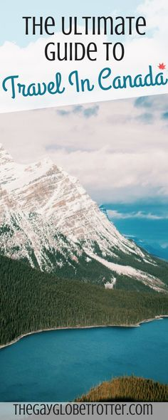This Ultimate Guide for Travel to Canada will show you that Canada has a ton of things to do! From Hiking, to camping, to festivals.. Canada has something for everyone. via @gayglobetrotter