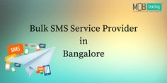Bulk SMS Service Provider in Bangalore, who provides multiple messaging services in bangalore and all other states of Bangalore