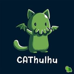 You can stop worshipping Cthulhu now. CAThulhu is clearly superior. Bow down and show your loyalty with this NEW off shirt, or he will claw you. Cthulhu Tattoo, Cthulhu Art, Call Of Cthulhu Rpg, Lovecraft Cthulhu, Hp Lovecraft, Chibi, Otto Schmidt, Fantasy Character, Character Design
