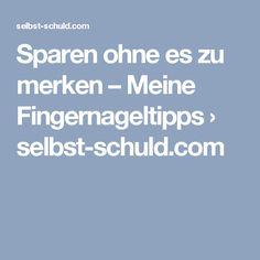 Sparen ohne es zu merken – Meine Fingernageltipps › selbst-schuld.com